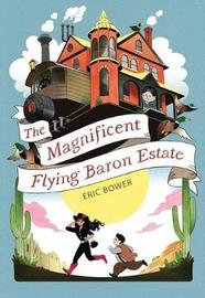 The Magnificent Flying Baron Estate by Eric Bower image