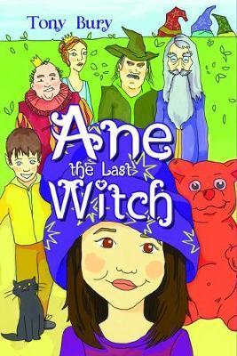 Ane the Last Witch by Tony Bury