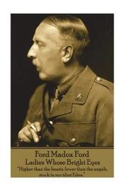 Ford Madox Ford - Ladies Whose Bright Eyes by Ford Madox Ford
