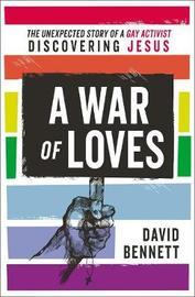 A War of Loves by David Bennett