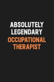 Absolutely Legendary Occupational Therapist by Camila Cooper image