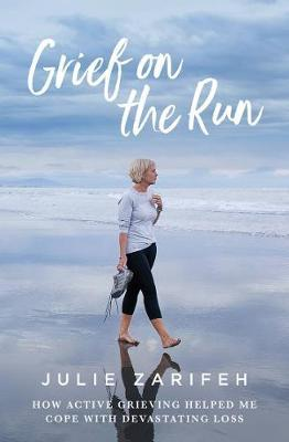 Grief on the Run by Julie Zarifeh