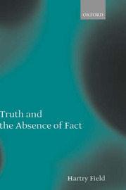 Truth and the Absence of Fact by Hartry Field image