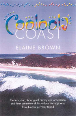 Cooloola Coast: Noosa to Fraser Island by Elaine Brown image