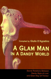 A Glam Man in a Dandy World: Secret Relations Between Dandy Style of Livin' and Glam Way of Thinkin' image