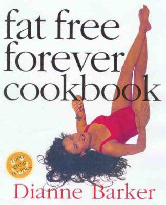 Fat Free Forever Cookbook by Dianne Barker image