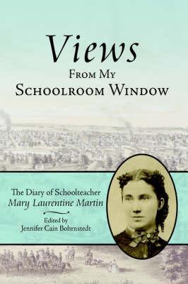 Views From My Schoolroom Window