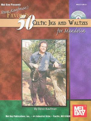 Kaufman's Favorite 50 Celtic Jigs and Waltzes for Mandolin by Steve Kaufman