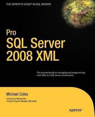 Pro SQL Server 2008 XML by Michael Coles