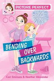 Picture Perfect #1: Bending Over Backwards by Cari Simmons