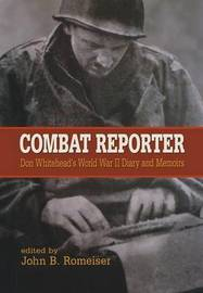 Combat Reporter by Don Whitehead