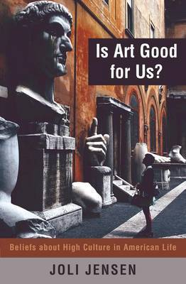 Is Art Good for Us? by Joli Jensen image
