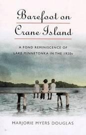 Barefoot on Crane Island by Marjorie Myers Douglas