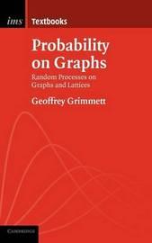 Probability on Graphs by Geoffrey Grimmett