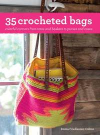 35 Crocheted Bags by Emma Friedlander-Collins