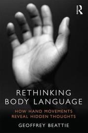 Rethinking Body Language by Geoffrey Beattie