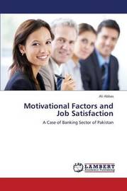 Motivational Factors and Job Satisfaction by Abbas Ali