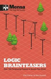 Mensa Logic Brain Teasers by KEN RUSSELL