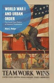 World War I and Urban Order by Adam J Hodges image