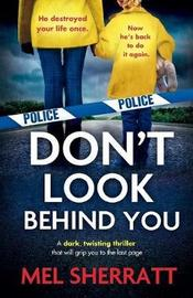 Don't Look Behind You by Mel Sherratt