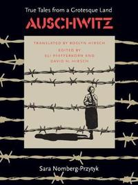 Auschwitz: True Tales from a Grotesque Land by Sara Nomberg-Przytyk
