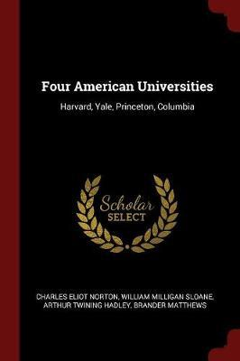 Four American Universities by Charles Eliot Norton