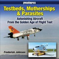 Testbeds, Motherships and Parasites by Frederick Johnsen