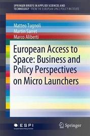 European Access to Space: Business and Policy Perspectives on Micro Launchers by Matteo Tugnoli