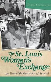 The St. Louis Woman's Exchange by Jeannette Batz Cooperman