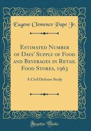 Estimated Number of Days' Supply of Food and Beverages in Retail Food Stores, 1963 by Eugene Clemence Pape Jr image