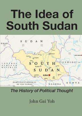 The Idea of South Sudan by John Gai Yoh image