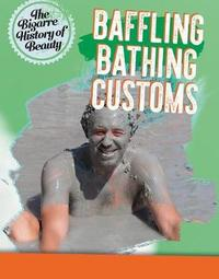 Baffling Bathing Customs by Anita Croy