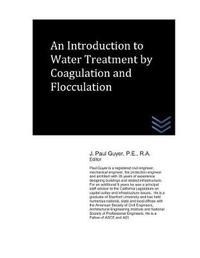 An Introduction to Water Treatment by Coagulation and Flocculation by J Paul Guyer