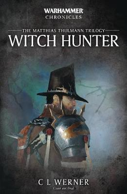 Witch Hunter by C.L. Werner