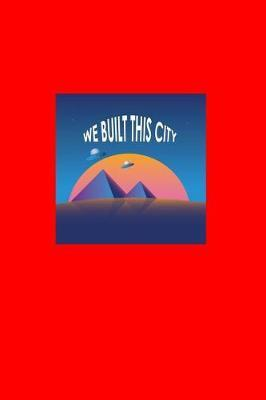 We Built This City by Gcjournals Alien Journals