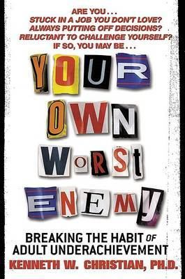 Your Own Worst Enemy by Ken Christian image