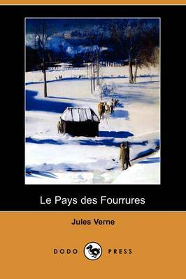 Le Pays Des Fourrures (Dodo Press) by Jules Verne image