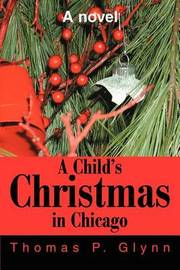 A Child's Christmas in Chicago by Thomas P. Glynn image