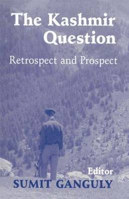 The Kashmir Question by Sumit Ganguly
