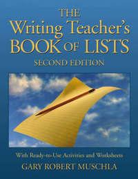 The Writing Teacher's Book of Lists by Gary Robert Muschla