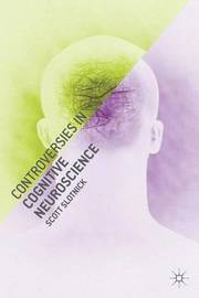 Controversies in Cognitive Neuroscience by Scott Slotnick