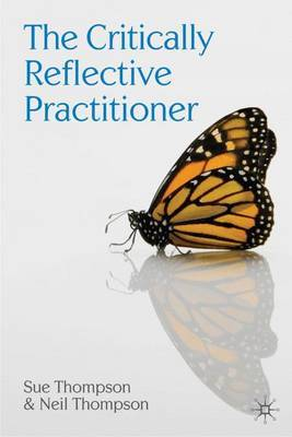 The Critically Reflective Practitioner by Sue Thompson image