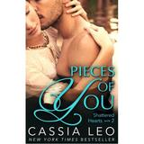 Pieces of You (Shattered Hearts 2) by Cassia Leo