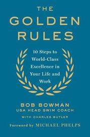 The Golden Rules by Bob Bowman