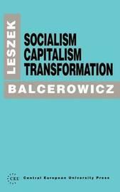 Socialism, Capitalism, Transformation by Leszek Balcerowicz