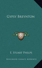 Gypsy Breynton by E Stuart Phelps