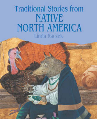 Traditional Stories from Native North America by Linda Raczek image