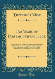 150 Years of Dartmouth College by Dartmouth College
