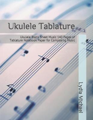 Ukulele Tablature by Lydia Michael