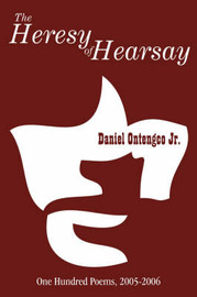 The Heresy of Hearsay: One Hundred Poems 2005-2006 by Daniel Jr. Ontengco image